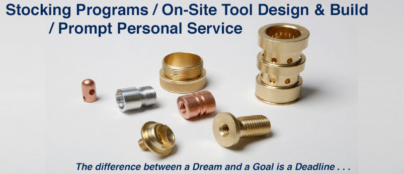 Stocking programs / On-site tool design & build / Prompt personnel service  The difference between a Dream and a Goal is a Deadline . . . . . . . . . . . .